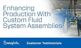 案例分析: Charbonneau Industries 通过世伟洛克定制流体系统组件提高生产效率